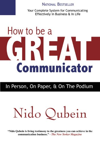 9780977055524: How to Be a Great Communicator: In Person, on Paper, and on the Podium