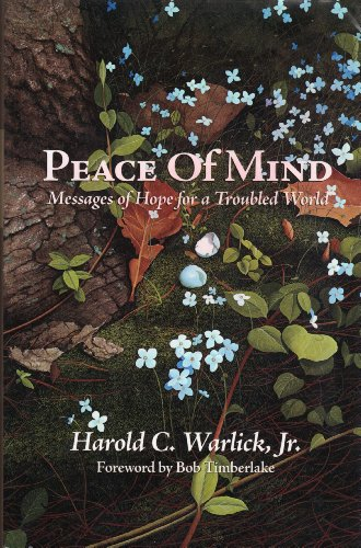 Peace of Mind - Messages of Hope for a Troubled World: Jr. Harold C. Warlick