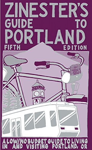 9780977055722: Zinester's Guide to Portland: A Low/No Budget Guide to Living In and Visiting Portland, OR (People's Guide)