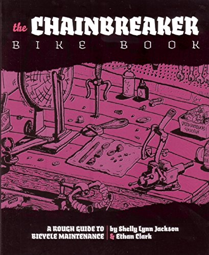 9780977055739: Chainbreaker Bike Book: A Rough Guide to Bicycle Maintenience