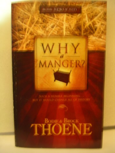 9780977056514: Why a Manger? (The Little Books of Why)