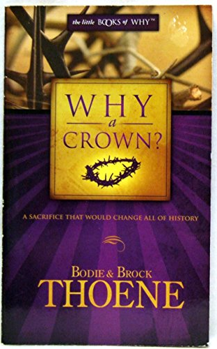 Why a Crown? (The Little Books of: Bodie Thoene, Brock