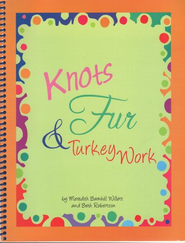 Knots, Fur & Turkey Work: Meredith Barnhill; Beth Robertson Willett