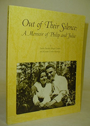 Out of Their Silence: A Memoir of Philip and Julia: Cordier Luella Dorothy Heupel and Kristine ...
