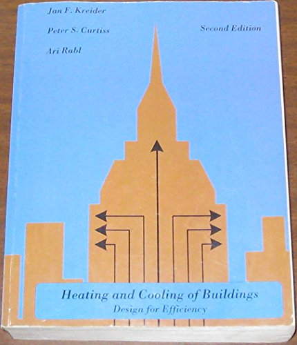 Heating and Cooling of Buildings : Design: Jan F. Kreider,