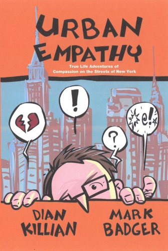 Urban Empathy: True Life Adventures of Compassion on the Streets of New York: Dian Killian