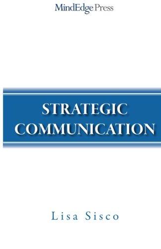 9780977062638: Strategic Communication: Persuasion at Work
