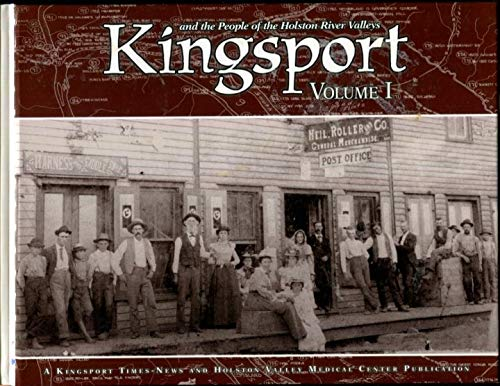 9780977063604: Kingsport and the People of the Holston River Valleys: Volume I