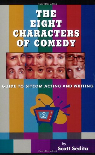 9780977064106: The Eight Characters of Comedy: A Guide to Sitcom Acting And Writing