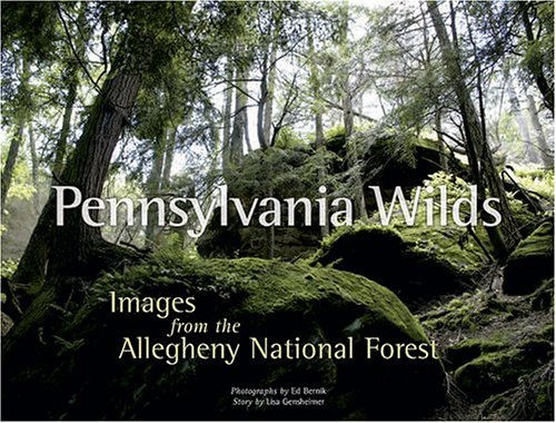 9780977065707: Pennsylvania Wilds: Images from the Allegheny National Forest