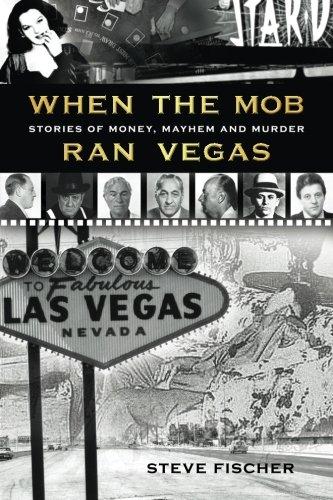 9780977065806: When the Mob Ran Vegas: Stories of Money, Mayhem and Murder