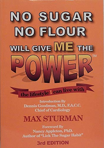 9780977067435: No Sugar No Flour Will Give Me the Power: The Lifestyle I Can Live With, 2nd Edition