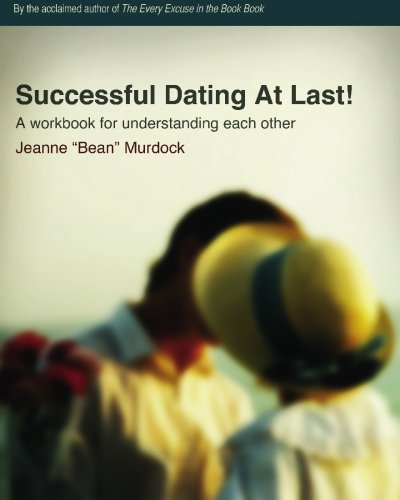 9780977067817: Successful Dating At Last!: A Workbook for Understanding Each Other