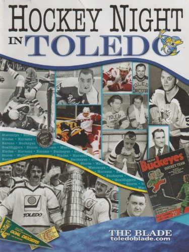 9780977068159: Hockey Night in Toledo - Celebrating More Than Six Decades of Toledo Hockey History