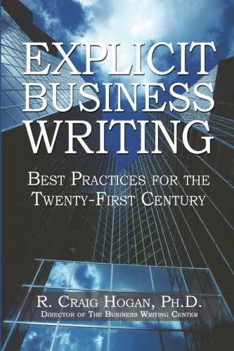 Explicit Business Writing: Best Practices for the Twenty-First Century