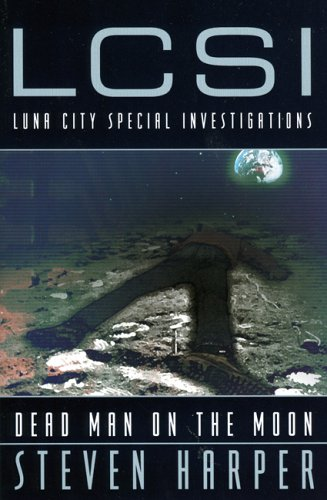 Dead Man on the Moon: An L.C.S.I.: Harper, Steven