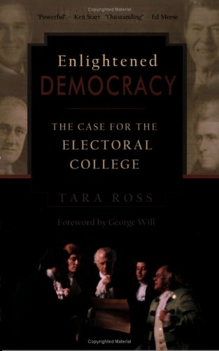 9780977072200: Enlightened Democracy: The Case for the Electoral College