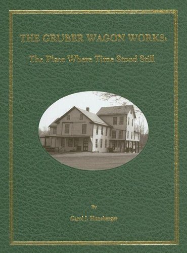 9780977072408: The Gruber Wagon Works: The Place where Time Stood Still