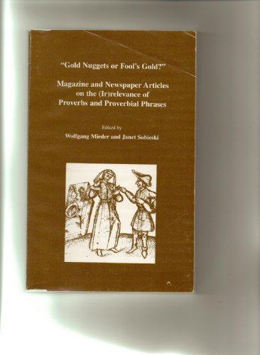 "Gold Nuggets or Fool's Gold?"": Magazine and Newspaper Articles on the (Ir)releva: Mieder, ..."