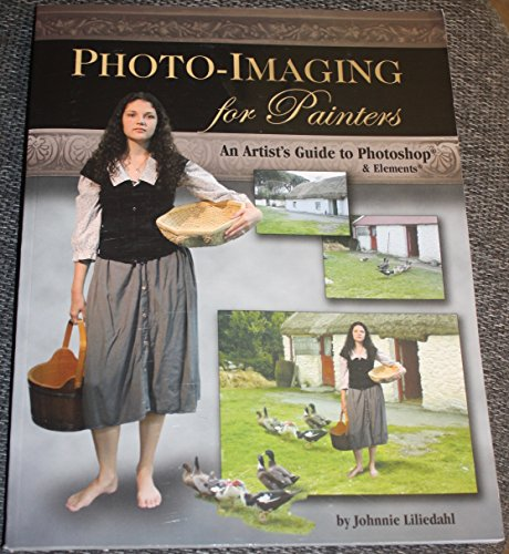 Photo-Imaging for Painters: Johnnie M. Liliedahl