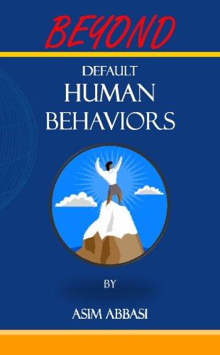 Beyond Default Human Behaviors: Asim Abbasi