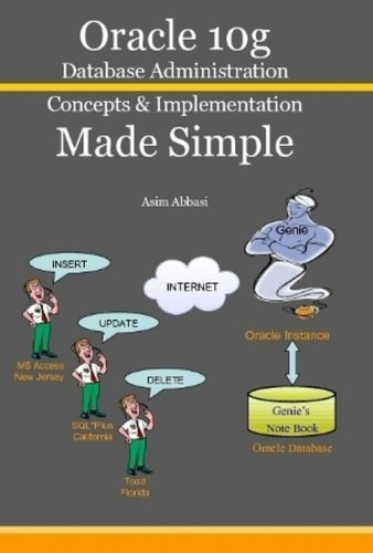 9780977073986: Oracle 10g Database Administration Concepts & Implementation Made Simple
