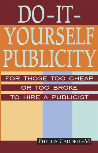 Do-It-Yourself Publicity: For Those Too Cheap or: Phyllis Caddell