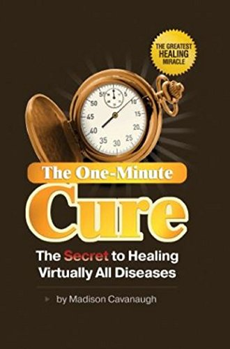 9780977075140: The One-Minute Cure: The Secret to Healing Virtually All Diseases