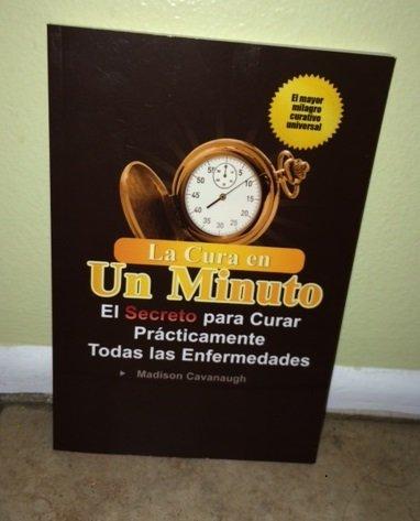 9780977075171: La Cura en Un Minuto: El Secreto para Curar Practicamente Todas las Enfermedades