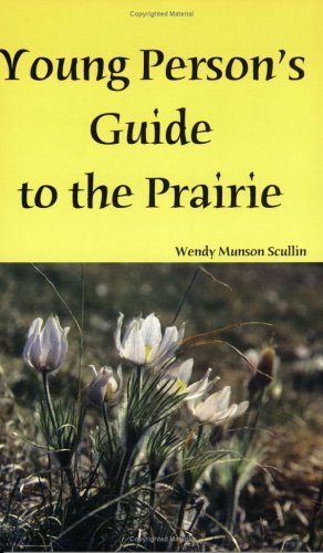 9780977076406: Young Person's Guide to the Prairie