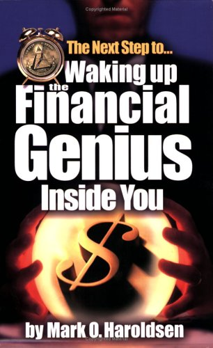 The Next Step to Waking up the Financial Genius Inside You: Mark O. Haroldsen