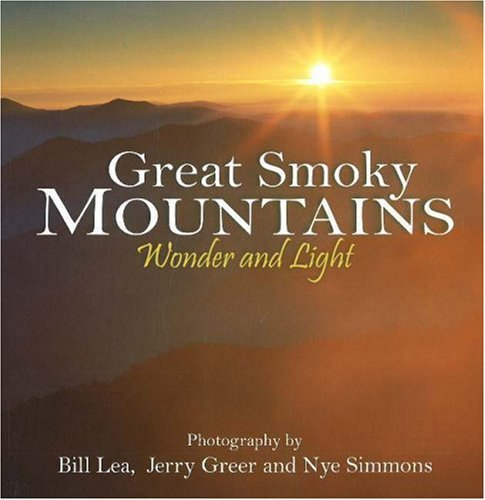 Great Smoky Mountains Wonder and Light (Wonder and Light series): Lea, Bill; Greer, Jerry; Simmons,...