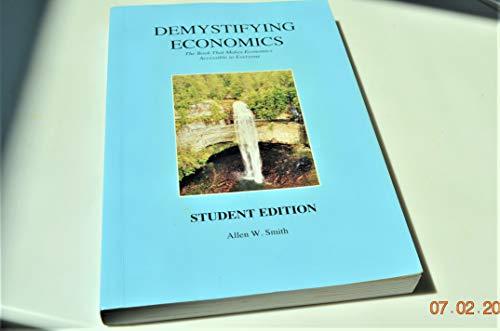 Demystifying Economics, Student Edition: Allen W. Smith