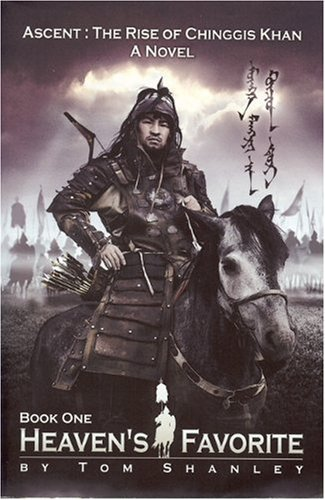 9780977087839: Heaven's Favorite: Ascent: The Rise of Chinggis Khan
