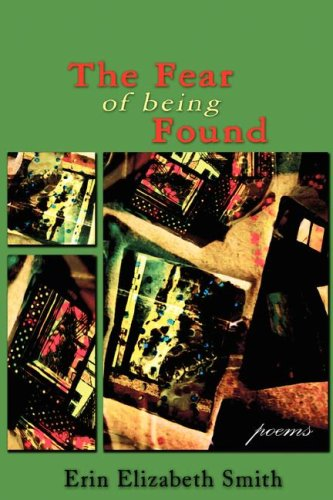 9780977089246: The Fear of Being Found