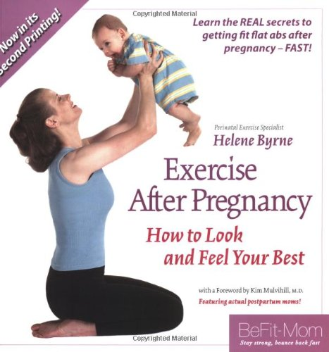 9780977091713: Exercise After Pregnancy: How to Look and Feel Your Best, 2nd edition