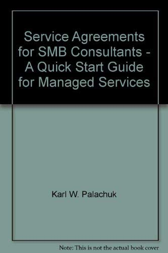 Service Agreements for SMB Consultants - A: Karl W. Palachuk