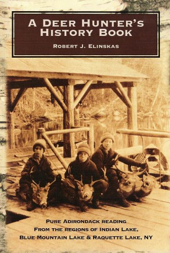 A Deer Hunter's History Book: Robert J. Elinskas