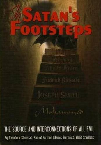 In Satan's Footsteps: What Every Christian Needs: Theodore Shoebat