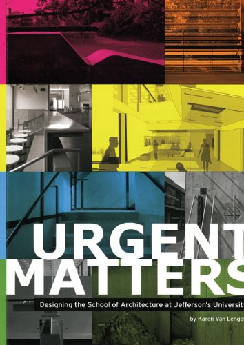 9780977102495: Urgent Matters: Designing the School of Architecture at Jefferson's University