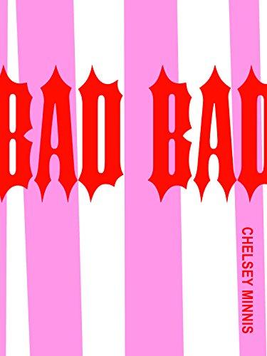 Bad Bad: Minnis, Chelsey