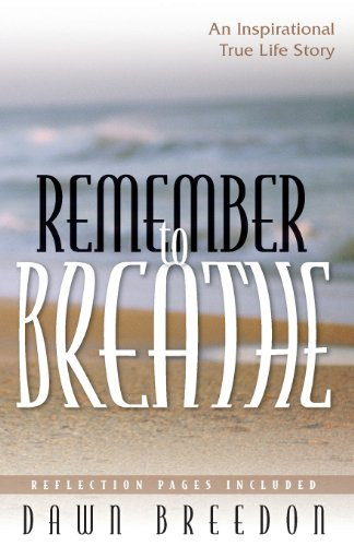 9780977110612: REMEMBER TO BREATHE