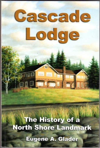Cascade Lodge: The History of a North Shore Landmark
