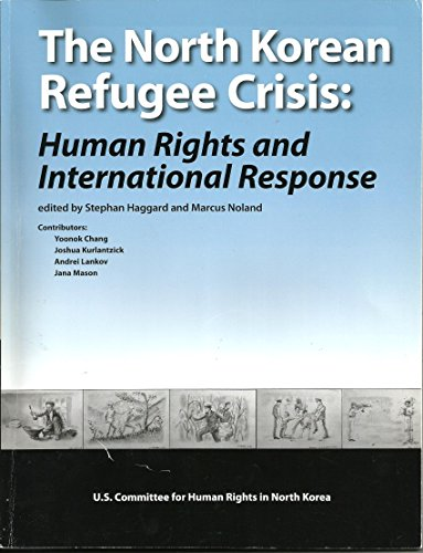 9780977111114: The North Korean Refugee Crisis: Human Rights and International Responses