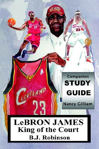 9780977111305: LeBron James--King of the Court, Companion Study Guide