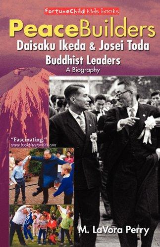 9780977111312: Peacebuilders--Daisaku Ikeda & Josei Toda, Buddhist Leaders