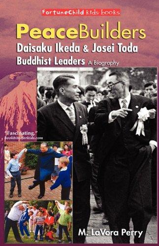9780977111329: Peacebuilders--Daisaku Ikeda & Josei Toda, Buddhist Leaders