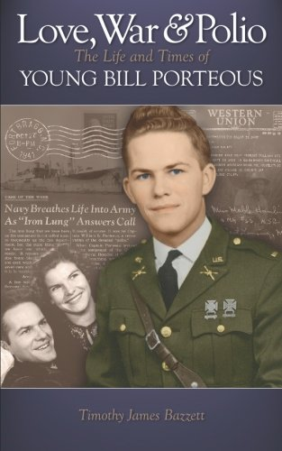 9780977111930: Love, War & Polio: The Life and Times of Young Bill Porteous