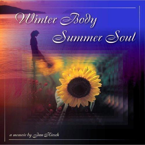 Winter Body, Summer Soul