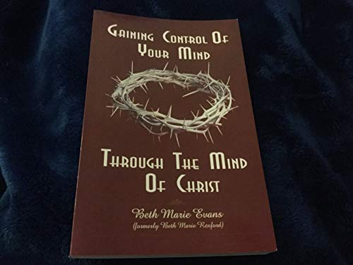 9780977121205: Gaining Control of Your Mind Through the Mind of Christ